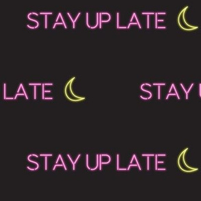 stay up late