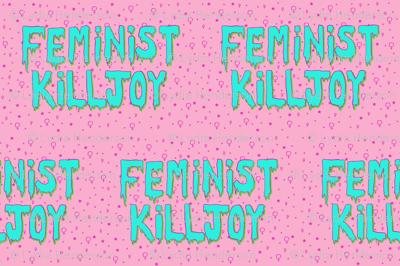 Feminist Killjoy - Pink and Blue