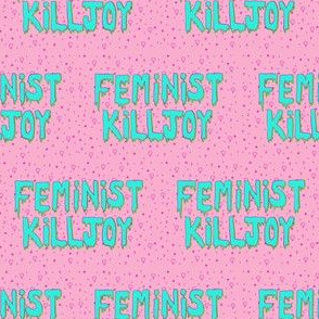 Feminist Killjoy - Pink and Blue