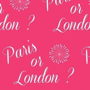Paris or London?