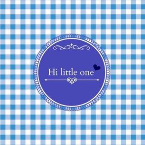 Hi little one - blue