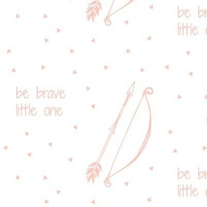 Be Brave Little One // Bow and Arrow (pink)