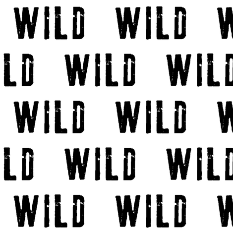 WILD || monochrome typography black and white fabric by littlearrowdesign on Spoonflower - custom fabric