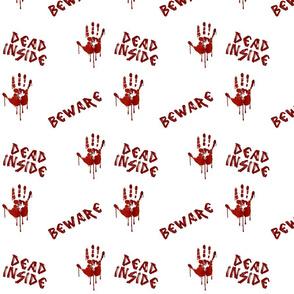 Beware! Dead Inside!