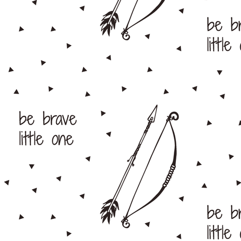 Be Brave Little One // Bow and Arrow fabric by littlearrowdesign on Spoonflower - custom fabric