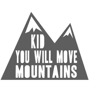 kid you will move mountains (charcoal) // pillow