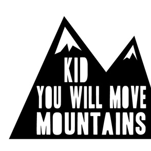 kid you will move mountains // pillow