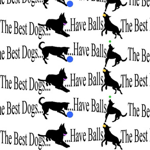 The best dogs have balls border - white