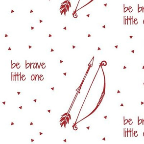 Be Brave Little One // red