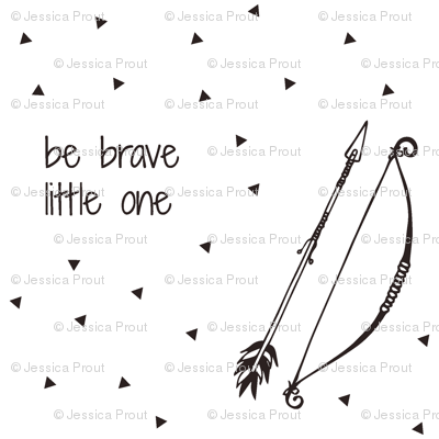Be Brave Little One (small scale)  // Bow and Arrow