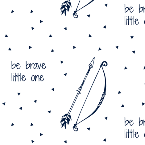 Be Brave Little One (Navy) // bow and arrow fabric by littlearrowdesign on Spoonflower - custom fabric