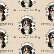 Life's Better Bernese Mountain Dog