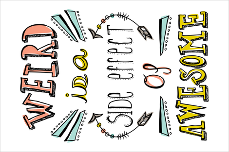 Being Weird Is Awesome Tea Towel - Typography fabric by heatherdutton on Spoonflower - custom fabric