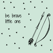 be brave little one // on mint