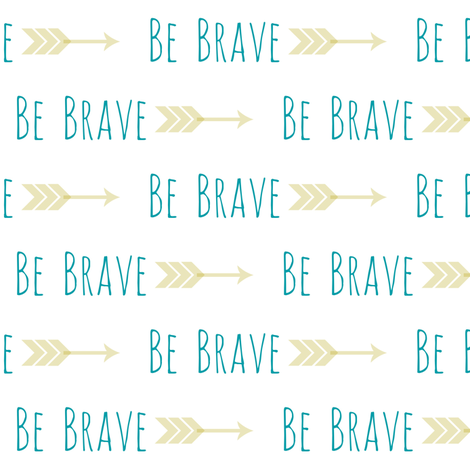 Be Brave fabric by forthelove on Spoonflower - custom fabric