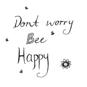 Don't Worry Bee Happy BW