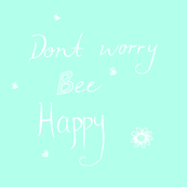 Dont worry bee happy blue white