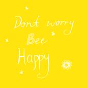 Dont worry bee happy yellow white