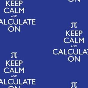 Keep Calm and Calculate On