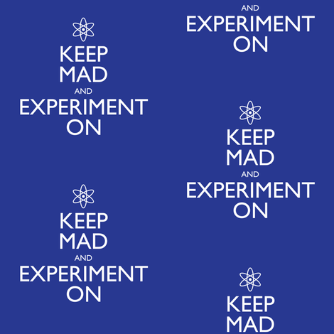 Keep Mad and Experiment On fabric by robyriker on Spoonflower - custom fabric
