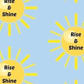Blue Sky Rise and Shine!