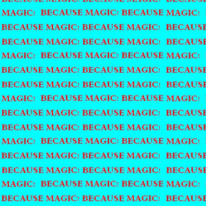 BECAUSE_MAGIC-ed