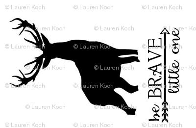 be brave little one // black on white