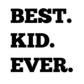 Best. Kid. Ever