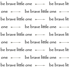 Be Brave little one // arrows
