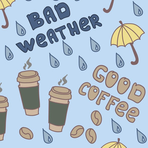 Bad weather, Good coffee