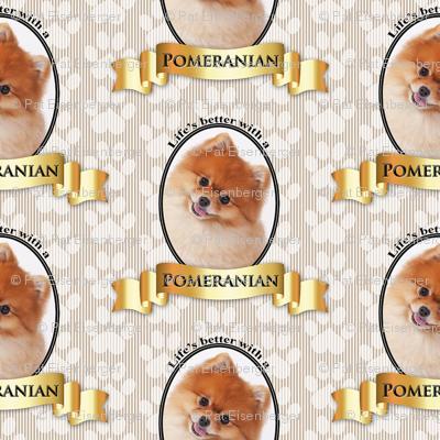 Lifes Better Pomeranian