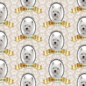 Lifes Better Westie