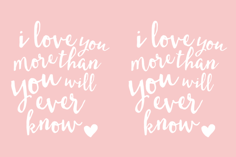 "27"" i love you more than you will ever know // rose quartz fabric by littlearrowdesign on Spoonflower - custom fabric"