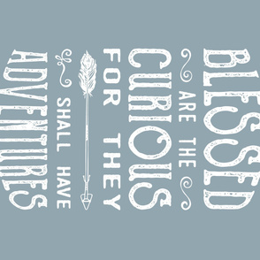 Blessed are the curious // Rustic Woods Blue