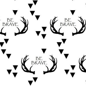 be brave antlers // black on white