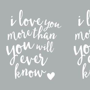 I love your more than you will ever know (LINEN )(small scale)