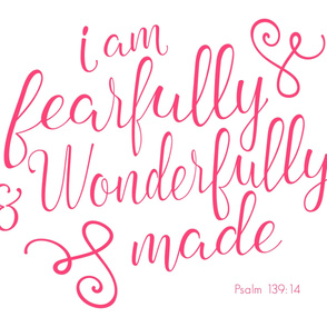 fearfully and wonderfully made - pink