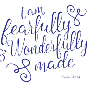 Fearfully and wonderfully made - blue
