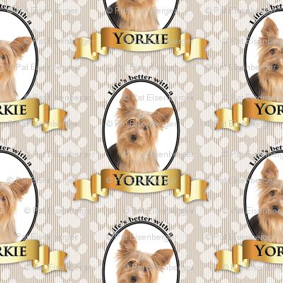 Life's Better Yorkie