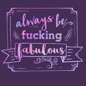 Always Be Fabulous