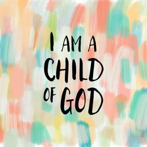 I am a child of God (1 yard)// multi
