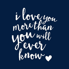 "18"" I love you more than you will ever know // navy 18"" square"