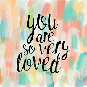 You are so very loved // multi