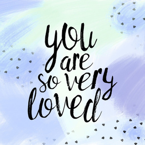 You are so very loved (1 yard) // lilac