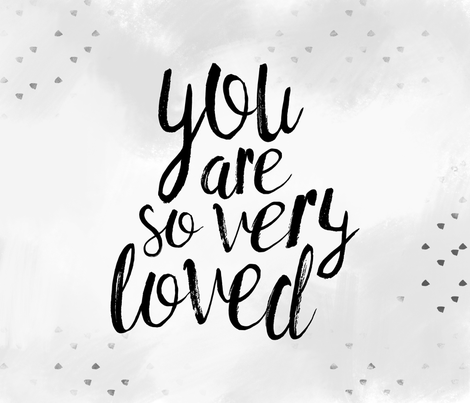 You are so very loved (1 yard) // grey fabric by littlearrowdesign on Spoonflower - custom fabric