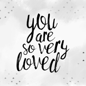 You are so very loved (1 yard) // grey