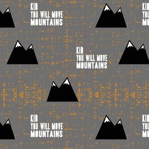 kid you will move mountains || black on grey