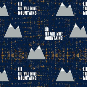 kid you will move mountains || navy