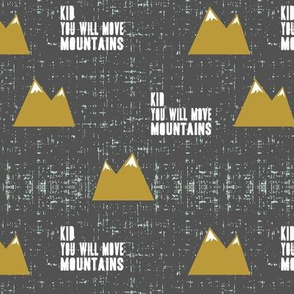 kid you will move mountains || gold