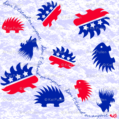 Don't Tread on Anyone, Porcupine